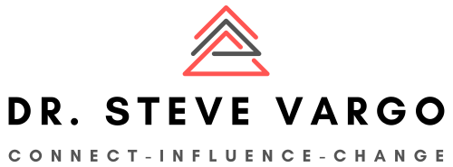 Dr. Steve Vargo, CONNECT - INFLUENCE - CHANGE
