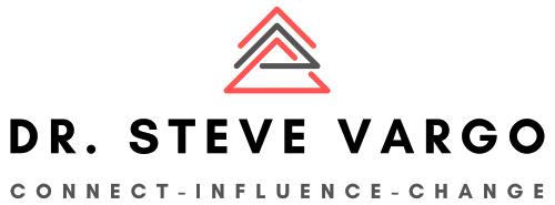 Dr. Steve Vargo, CONNECT - INFLUENCE - CHANGE